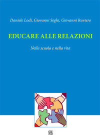 """Il 17 maggio al Consultorio, presentazione del volume """"Educare alle relazioni nella scuola"""""""