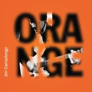 """Jim Campilongo """"Orange"""""""