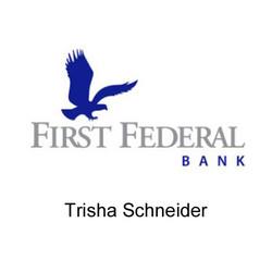 Trisha Schneider, First Federal Bank