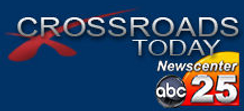 CROSSROADS TODAY NEWSCENTER 25 ABC TV