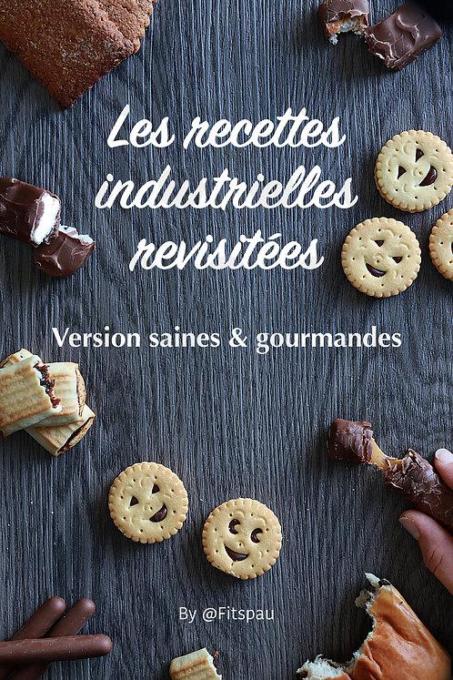 EBOOK - Les recettes industrielles revisitées version SAINES et GOURMANDES