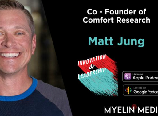 MYELIN MEDIA BLOG WITH YOURS TRULY ON INNOVATION AND LEADERSHIP