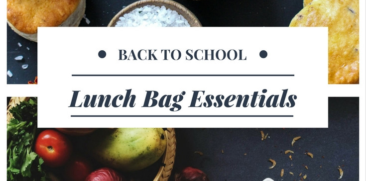Back to School- Lunch bag Essentials