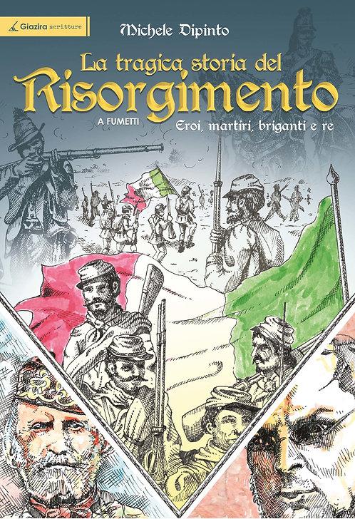 La tragica storia del Risorgimento