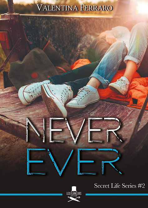 Never ever. Secret life series #2