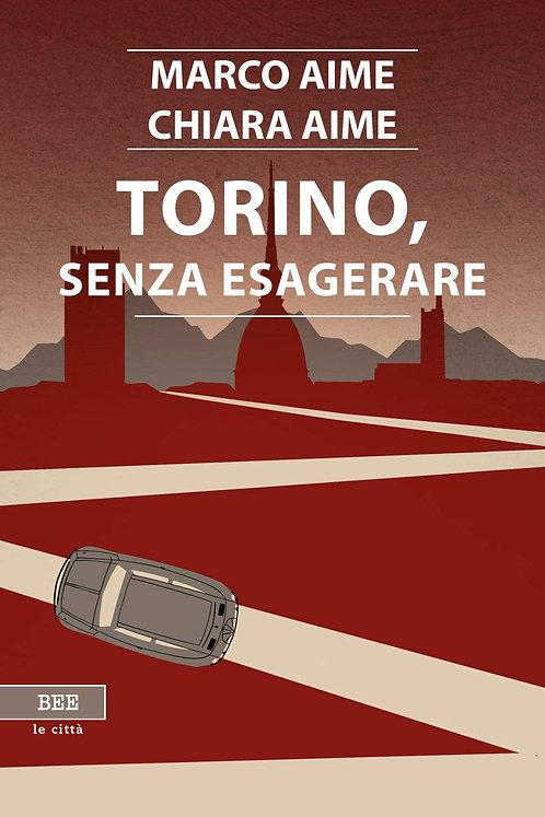 Torino, senza esagerare