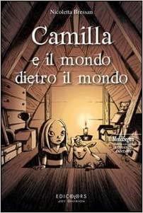 Camilla e il mondo dietro il mondo