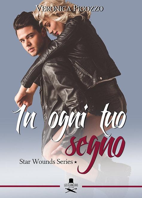 In ogni tuo segno. Star Wounds series #1