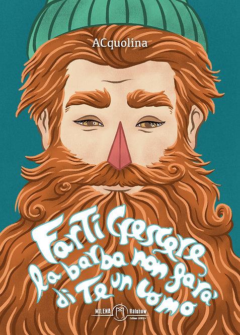 Farti crescere la barba non farà di te un uomo