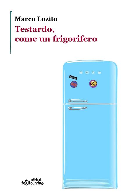 Testardo, come un frigorifero