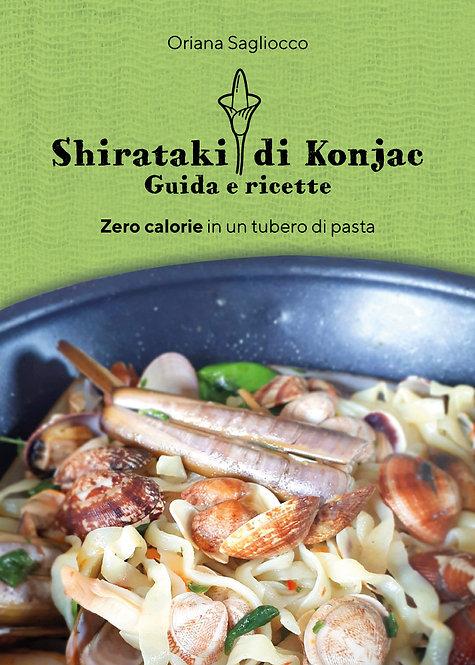 Shirataki di Konjac. Guida e ricette. Zero calorie in un tubero di pasta