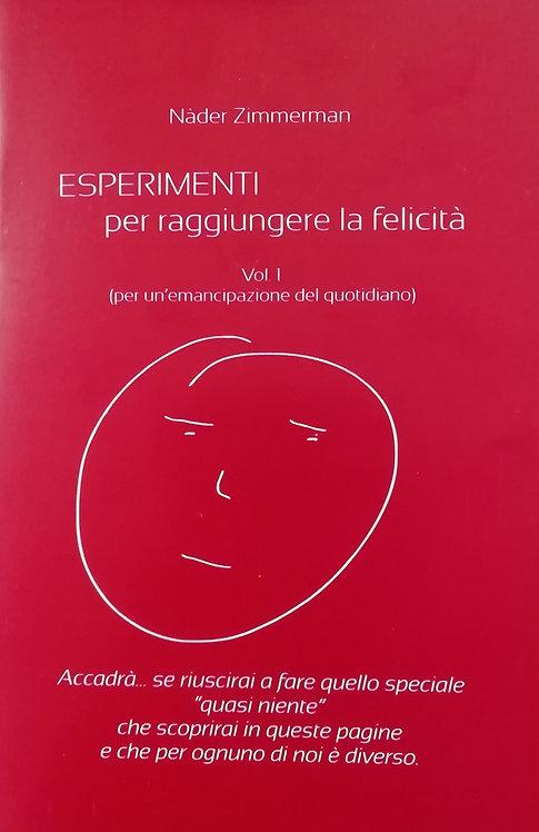 Esperimenti per raggiungere la felicità Vol.1