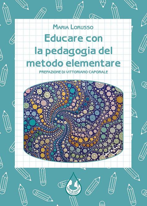 Educare con la pedagogia del metodo elementare