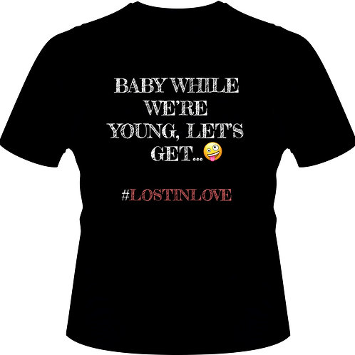 Baby While We're Young T-Shirt