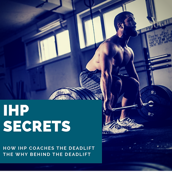 """How IHP coaches the Deadlift and the """"Why"""" behind performing the Deadlift"""