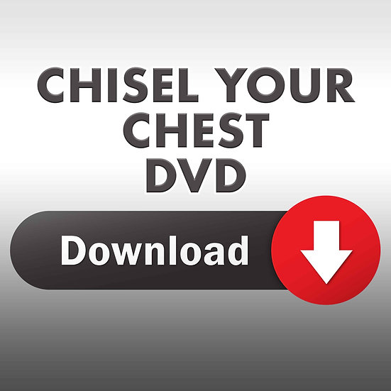 Chisel Your Chest DVD (Downloadable DVD)