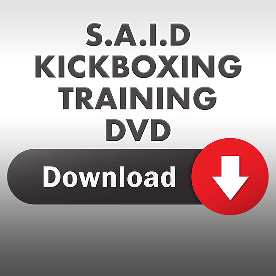 S.A.I.D Kickboxing Training DVD (Downloadable DVD)