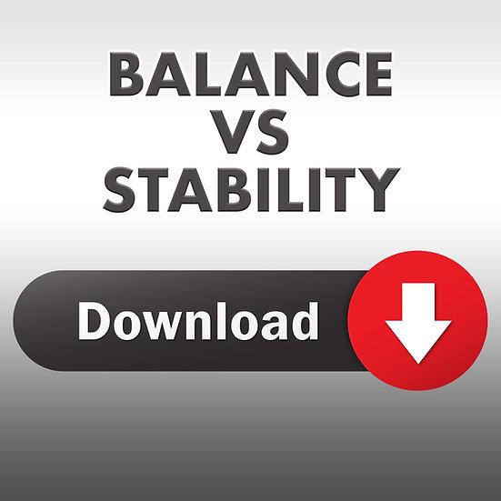 Balance vs Stability