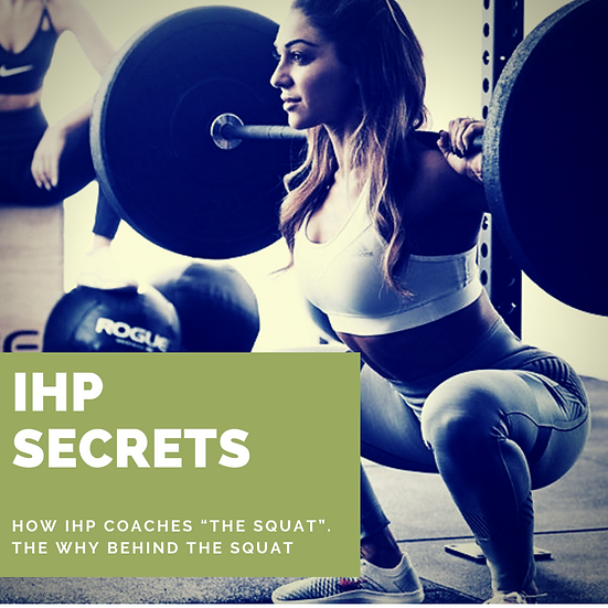 How IHP coaches the Squat and the Why behind performing the Squat
