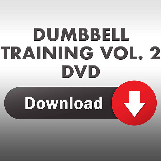 The Essence of Dumbbell Training Vol. 2 (Downloadable DVD)