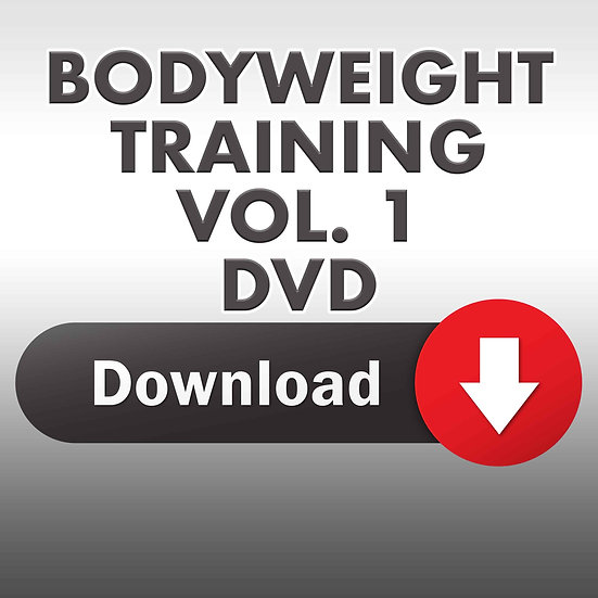 Bodyweight Training Vol. 1 (Downloadable DVD)