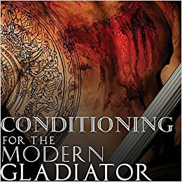 Strength & Conditioning for the Modern Gladiator Book