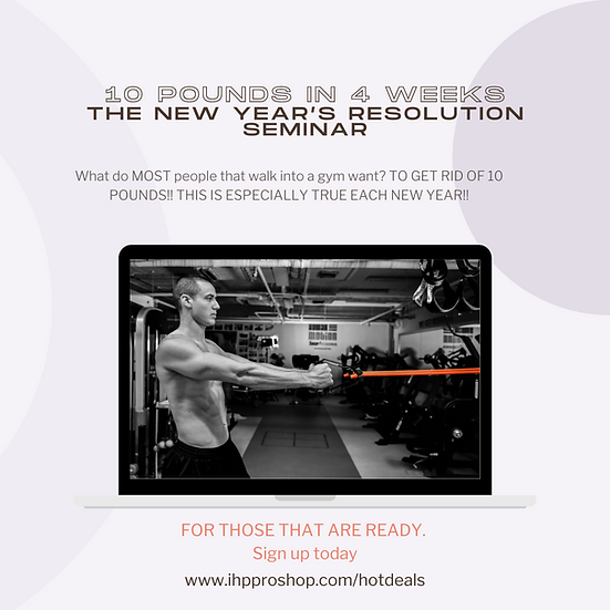 THE NEW YEAR'S RESOLUTION SEMINAR: 10 pounds in 4 weeks