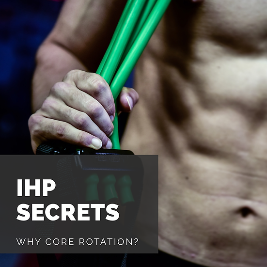 IHP Secrets - Why Core Rotation?