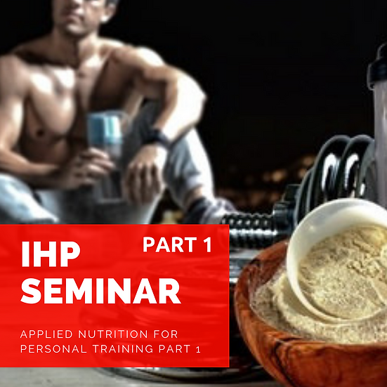 Nutrition Seminar (Applied Nutrition for Personal Trainers) Part 1