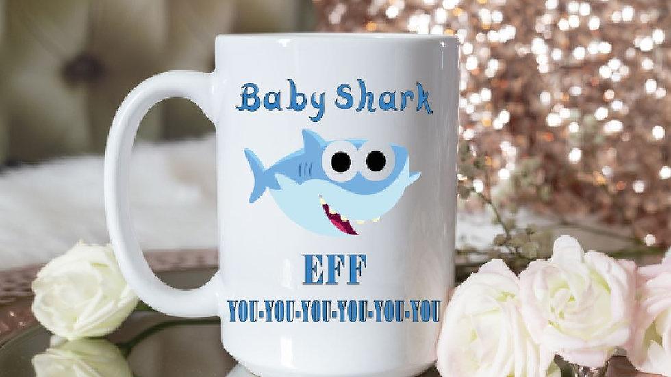 Baby Shark Eff you you you you