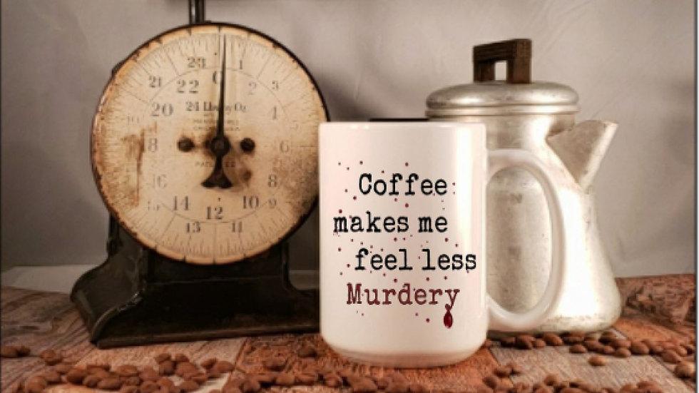 Coffee make me less murdery