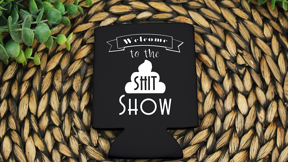 Koozie - Welcome to the shit show