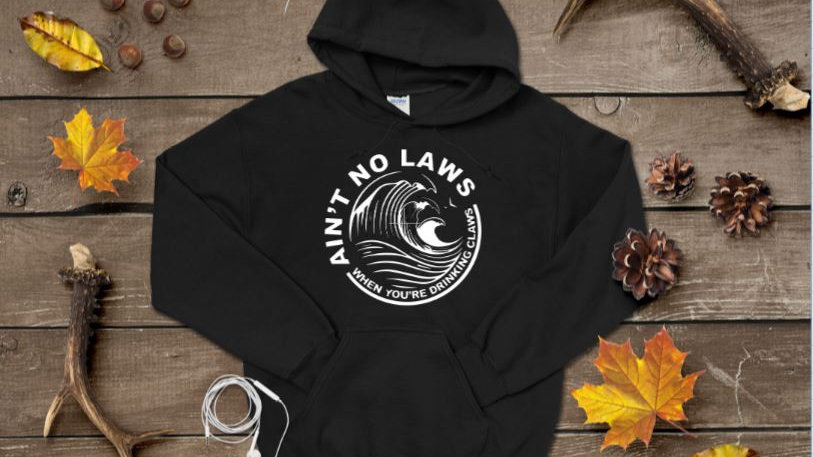 Adult sweatshirt - Ain't no laws when drinking the claw