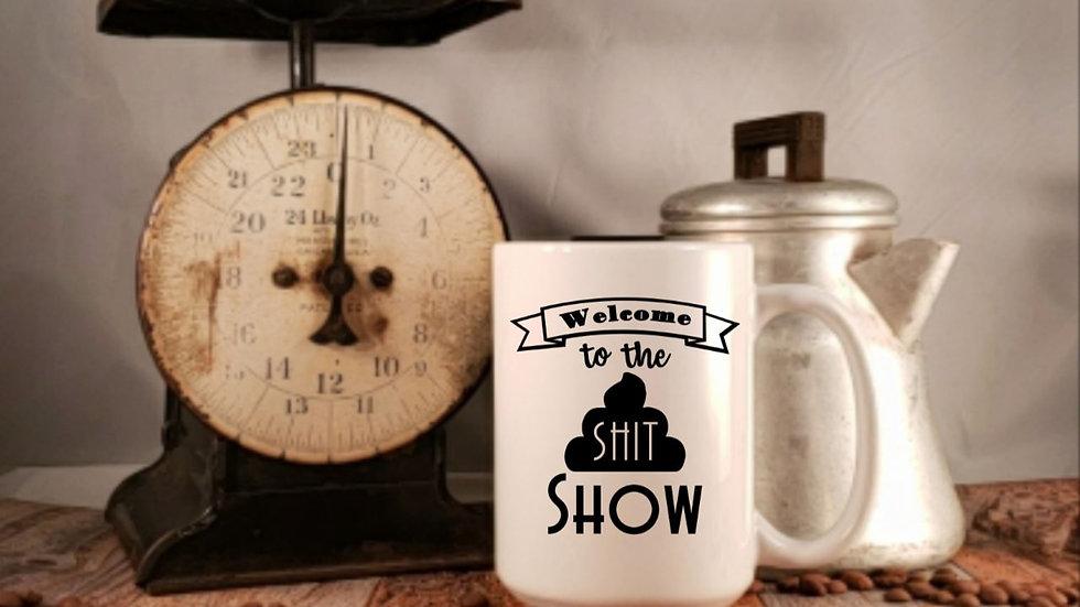 Mug - Welcome to the Shit Show