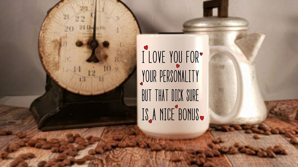 I love your personality....