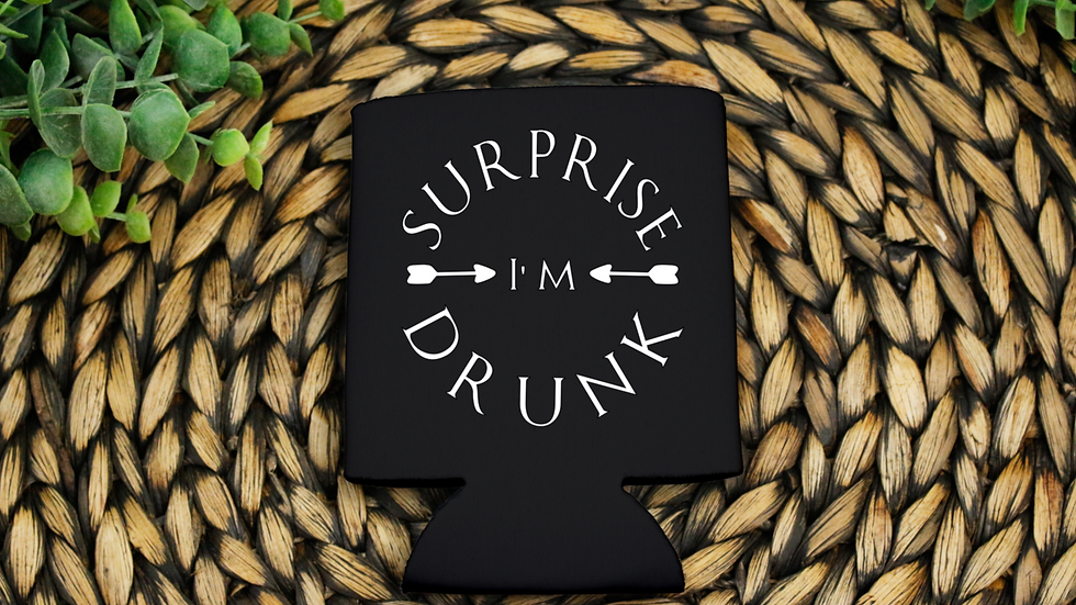 Koozie - Surprise I'm Drunk