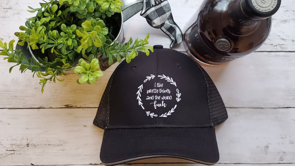 I like pretty things and the word fuck hat