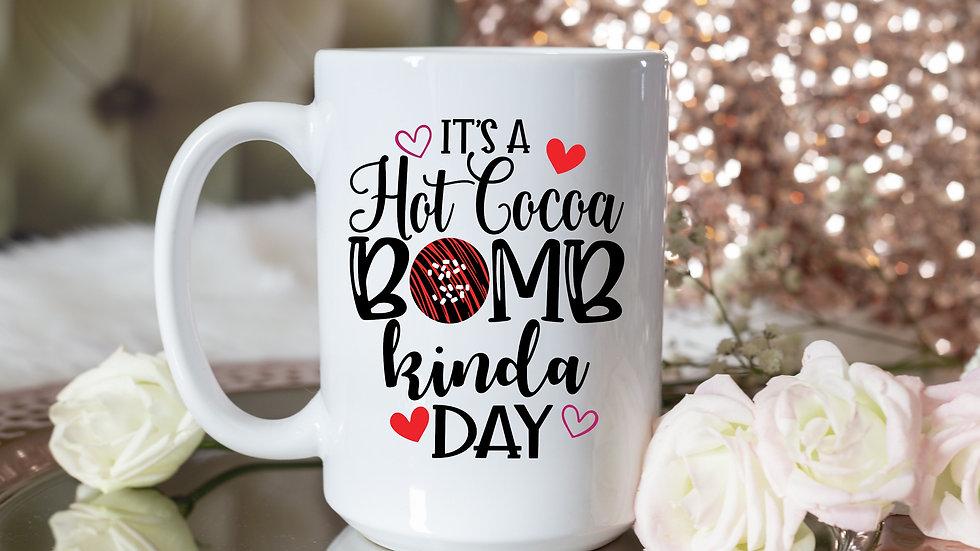 It's A Hot Cocoa Bomb Kinda Day