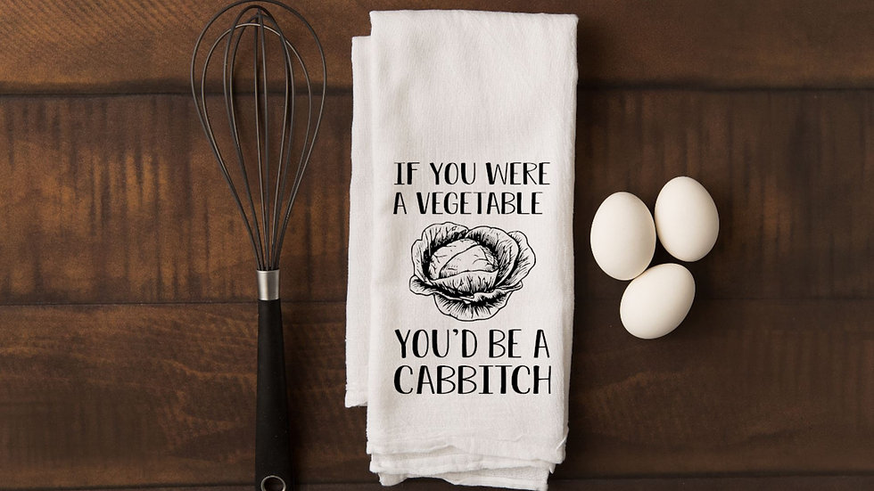 If You Were A Vegetable You'd Be A Cabbitch