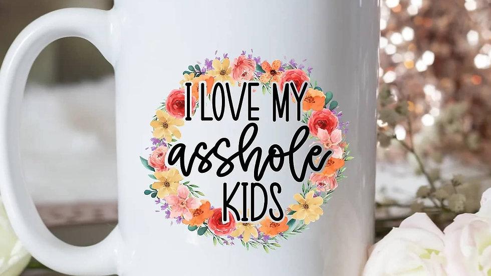 I Love My Asshole Kids