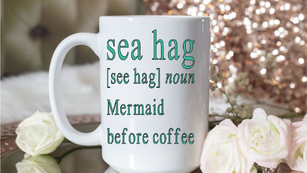 Sea Hag noun Mermaid Before Coffee