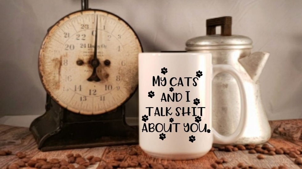 My Cats And I Talk Shit About You