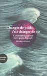 Changer de poids, c'est changer de vie.j