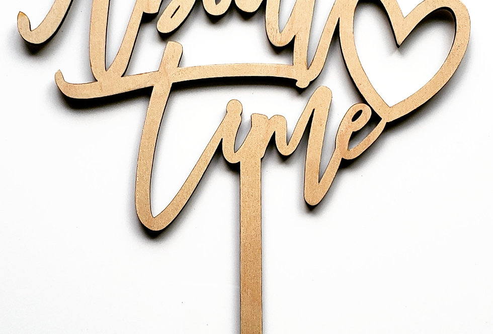 """About Time"" wooden cake topper"