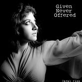 GivenNeverOffered_3000x3000_SarahFimm_al