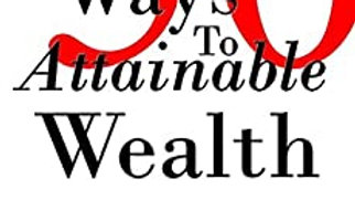 50 Ways To Attainable Wealth