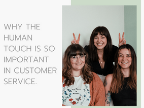 Why the Human Touch is so Important to Customer Service: