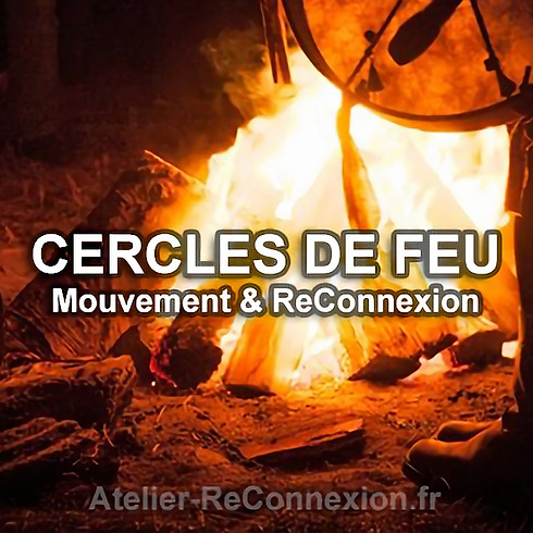 Cercle de Feu - Mouvement & ReConnexion