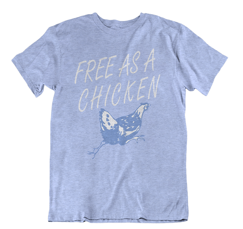 Free as a Chicken T-Shirt