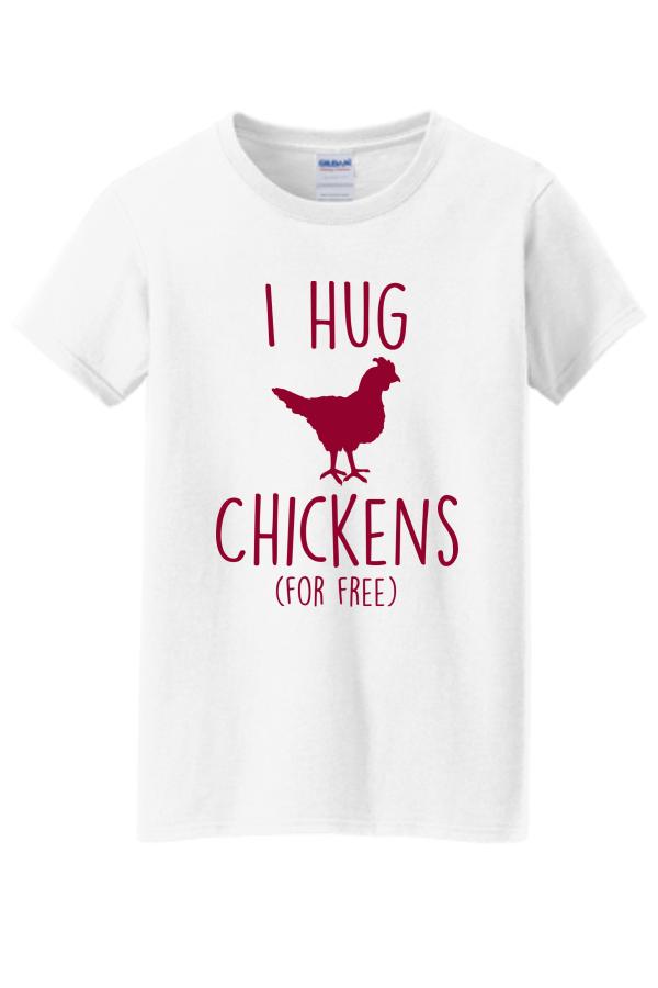 I Hug Chickens (For Free) Shirt